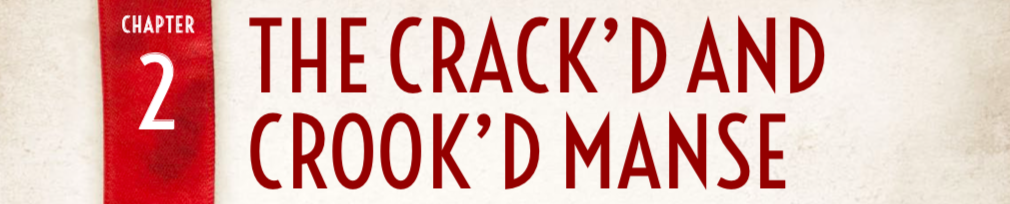 Crooked and Crooked Manse Header